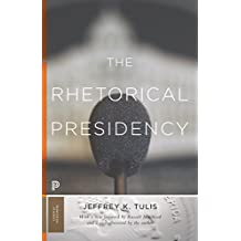 The Rhetorical Presidency: New Edition (Princeton Classics) (English Edition)