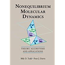 Nonequilibrium Molecular Dynamics: Theory, Algorithms and Applications (English Edition)