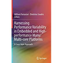 Harnessing Performance Variability in Embedded and High-performance Many/Multi-core Platforms: A Cross-layer Approach