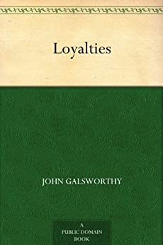 """Loyalties (English Edition)"",作者:[John Galsworthy]"