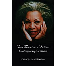 Toni Morrison's Fiction: Contemporary Criticism (Critical Studies in Black Life and Culture Book 30) (English Edition)