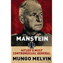 Manstein: Hitler's Greatest General (English Edition)