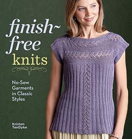 """Finish-Free Knits: No-Sew Garments in Classic Styles (English Edition)"",作者:[TenDyke, Kristen]"