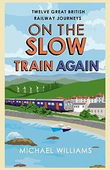 """On the Slow Train Again (English Edition)"",作者:[Williams, Michael]"