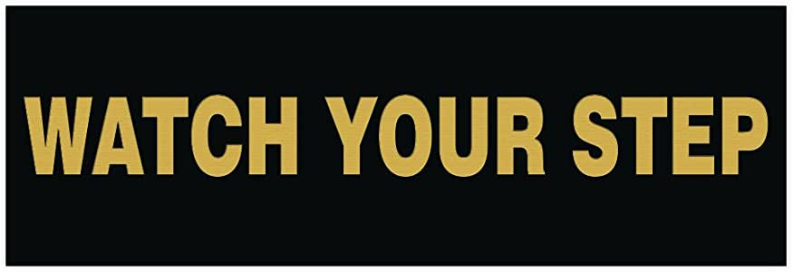 """Basic Watch Your Step Sign Black/Gold 3"""" x 9"""" - Large HLX-WYS-SQ-LBLKG"""