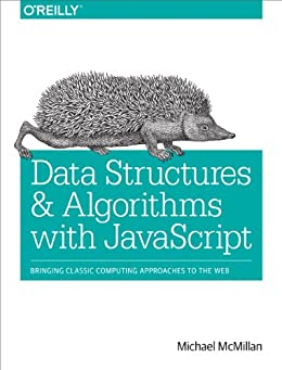 """Data Structures and Algorithms with JavaScript: Bringing classic computing approaches to the Web (English Edition)"",作者:[McMillan, Michael]"