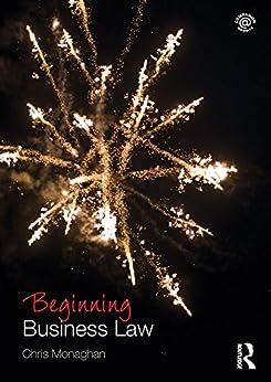 """Beginning Business Law (Beginning the Law) (English Edition)"",作者:[Monaghan, Chris]"