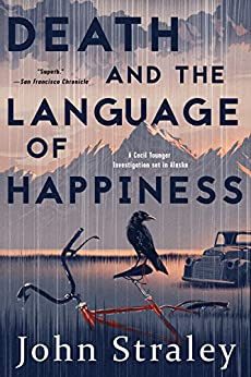 """""""Death and the Language of Happiness (A Cecil Younger Investigation Book 4) (English Edition)"""",作者:[Straley, John]"""
