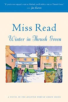 """Winter in Thrush Green (Thrush Green series Book 2) (English Edition)"",作者:[Read, Miss]"