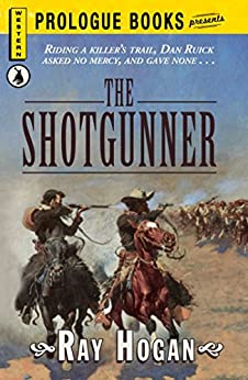 """The Shotgunner (Prologue Western) (English Edition)"",作者:[Hogan, Ray]"