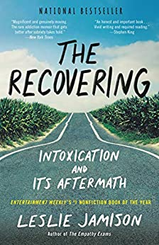 """The Recovering: Intoxication and Its Aftermath (English Edition)"",作者:[Jamison, Leslie]"