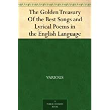 The Golden Treasury Of the Best Songs and Lyrical Poems in the English Language (免费公版书) (English Edition)