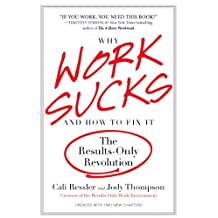 Why Work Sucks and How to Fix It: The Results-Only Revolution (English Edition)
