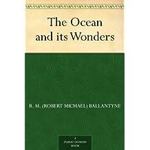 The Ocean and its Wonders (免费公版书) (English Edition)