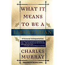 What It Means to Be a Libertarian: A Personal Interpretation (English Edition)