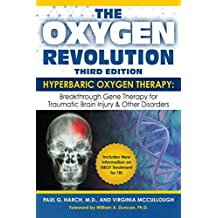The Oxygen Revolution, Third Edition: Hyperbaric Oxygen Therapy (HBOT): The Definitive Treatment of Traumatic Brain Injury (TBI) & Other Disorders (English Edition)