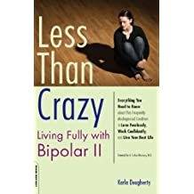 Less than Crazy: Living Fully with Bipolar II (English Edition)