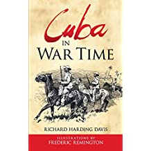 Cuba in War Time (English Edition)