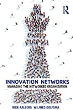 Innovation Networks: Managing the networked organization (English Edition)