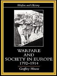 Warfare and Society in Europe, 1792- 1914 (Warfare and History) (English Edition)