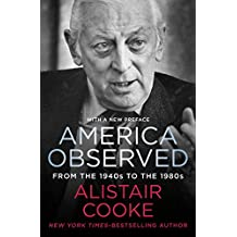America Observed: From the 1940s to the 1980s (English Edition)