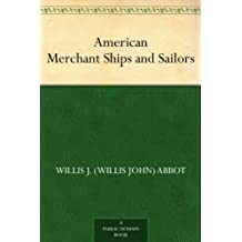 American Merchant Ships and Sailors (English Edition)