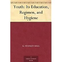 Youth: Its Education, Regimen, and Hygiene (免费公版书) (English Edition)