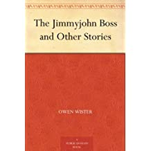 The Jimmyjohn Boss and Other Stories (免费公版书) (English Edition)