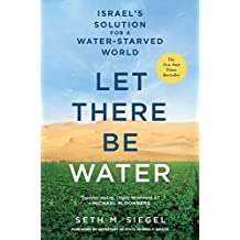 Let There Be Water: Israel's Solution for a Water-Starved World (English Edition)
