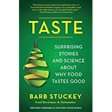Taste: Surprising Stories and Science About Why Food Tastes Good (English Edition)