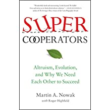 SuperCooperators: Altruism, Evolution, and Why We Need Each Other to Succeed (English Edition)