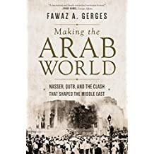 Making the Arab World: Nasser, Qutb, and the Clash That Shaped the Middle East (English Edition)
