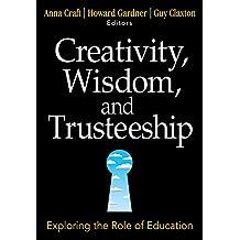 Creativity, Wisdom, and Trusteeship: Exploring the Role of Education (English Edition)