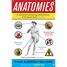 Anatomies: The Human Body, Its Parts and The Stories They Tell (English Edition)