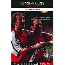 Gunners' Glory: 14 Milestones in Arsenal's History (Mainstream Sport) (English Edition)