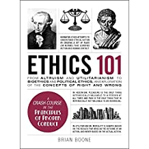 Ethics 101: From Altruism and Utilitarianism to Bioethics and Political Ethics, an Exploration of the Concepts of Right and Wrong (Adams 101) (English Edition)