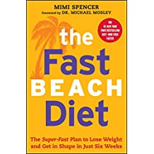The Fast Beach Diet: The Super-Fast Plan to Lose Weight and Get In Shape in Just Six Weeks (English Edition)
