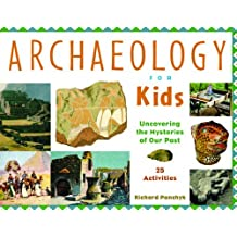 Archaeology for Kids: Uncovering the Mysteries of Our Past, 25 Activities (For Kids series) (English Edition)