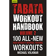 Tabata Workout Handbook, Volume 2: More than 100 All-New, High Intensity Interval Training Workouts (HIIT) for All Fitness Levels (English Edition)