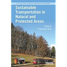 Sustainable Transportation in Natural and Protected Areas (Routledge Studies in Transport, Environment and Development) (English Edition)