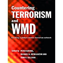 Countering Terrorism and WMD: Creating a Global Counter-Terrorism Network (Political Violence) (English Edition)