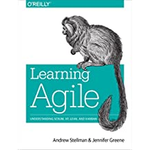 Learning Agile: Understanding Scrum, XP, Lean, and Kanban (English Edition)
