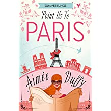 Point Us to Paris (Summer Flings, Book 3) (English Edition)
