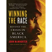 Winning the Race: Beyond the Crisis in Black America (English Edition)