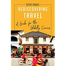 Rediscovering Travel: A Guide for the Globally Curious (English Edition)
