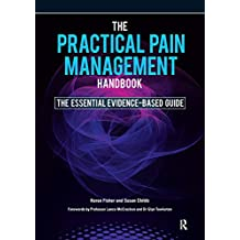 The Practical Pain Management Handbook: The Essential Evidence-Based Guide (English Edition)