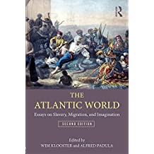 The Atlantic World: Essays on Slavery, Migration, and Imagination (3D Photorealistic Rendering) (English Edition)