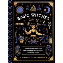 Basic Witches: How to Summon Success, Banish Drama, and Raise Hell with Your Coven (English Edition)