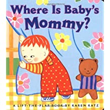 Where Is Baby's Mommy?: A Karen Katz Lift-the-Flap Book [纸板书] Katz, Karen