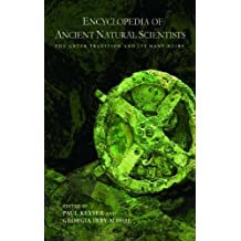 Encyclopedia of Ancient Natural Scientists: The Greek Tradition and its Many Heirs (English Edition)